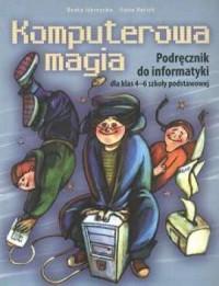 Komputerowa magia. Klasa 4-6. Szkoła podstawowa. Podręcznik do informatyki (+ CD) - okładka podręcznika