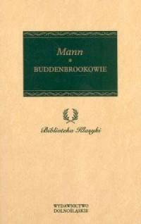 Buddenbrookowie. Seria: Biblioteka Klasyki - okładka książki