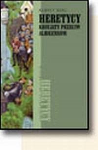 Heretycy. Krucjata przeciwko albigensom - okładka książki