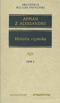 Historia rzymska. Tom 1. Seria: Arcydzieła kultury antycznej - okładka książki