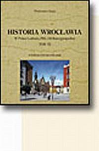 Historia Wrocławia. Tom 3. W Polsce Ludowej, PRL i III Rzeczypospolitej - okładka książki