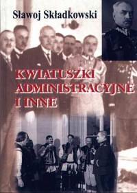 Kwiatuszki administracyjne i inne - okładka książki