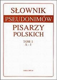 Słownik pseudonimów pisarzy polskich. Tom 15 1970 r. (a-j) - okładka książki