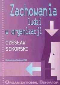 Zachowania ludzi w organizacji - okładka książki