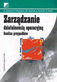 Zarządzanie działalnością operacyjną. Analiza przypadków - okładka książki