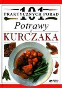 101 praktycznych porad. Potrawy z kurczaka - okładka książki
