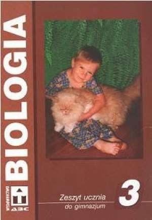 Biologia. Klasa 3. Gimnazjum. Zeszyt - okładka podręcznika