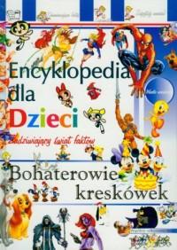 Bohaterowie kreskówek. Encyklopedia dla dzieci - okładka książki
