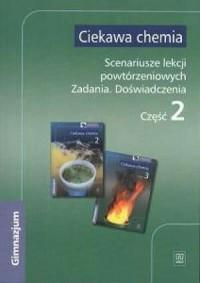Ciekawa chemia. Scenariusze lekcji - okładka podręcznika