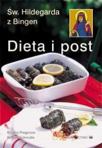 Dieta i post. Zasady zdrowego życia wg oew. Hildegardy z Bingen! - okładka książki