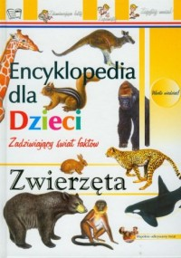 Encyklopedia dla dzieci. Zadziwiający świat faktów. Zwierzęta - okładka książki
