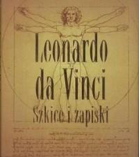 Leonardo da Vinci. Szkice i zapiski - okładka książki