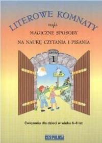 Literowe komnaty czyli magiczne sposoby na naukę czytania i pisania. Ćwiczenia dla dzieci w wieku 6-8 lat cz. 1 - okładka podręcznika