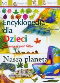 Nasza planeta. Encyklopedia dla dzieci - okładka książki