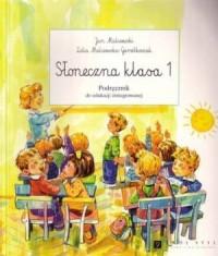 Słoneczna klasa. Klasa 1. Szkoła podstawowa. Podręcznik do edukacji zintegrowanej - okładka podręcznika