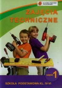 Zajęcia techniczne. Klasa 4-6. Szkoła podstawowa. Podręcznik z ćwiczeniami cz. 1 - okładka podręcznika