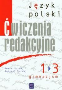 Ćwiczenia redakcyjne. Klasa 1-3. Gimnazjum. Język polski - okładka podręcznika