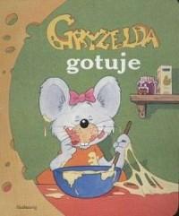 Gryzelda gotuje - okładka książki