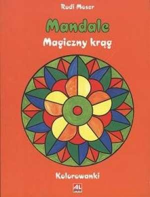 Mandale. Magiczny krąg. Kolorowanki - okładka książki