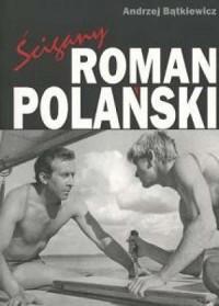 Ścigany. Roman Polański - okładka książki