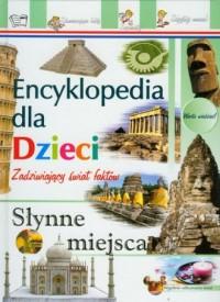Słynne miejsca. Encyklopedia dla dzieci - okładka książki
