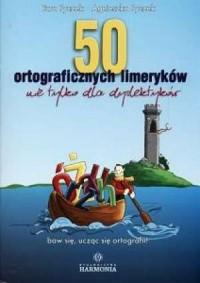 50 ortograficznych limeryków nie tylko dla dyslektyków - okładka książki