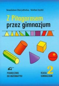 Z Pitagorasem przez gimnazjum. Klasa 2. Podręcznik do matematyki - okładka podręcznika