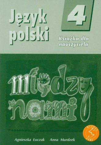 Między nami. Klasa 4. Szkoła podstawowa. Język polski. Książka dla nauczyciela