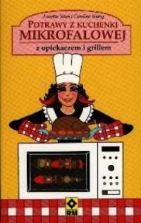 Potrawy z kuchenki mikrofalowej z opiekaczem i grillem - okładka książki