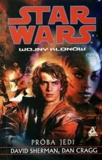 Wojny klonów. Próba Jedi - okładka książki