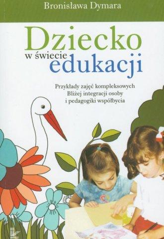 Dziecko w świecie edukacji. Przykłady - okładka książki