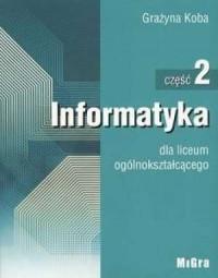 Informatyka dla liceum ogólnokształcącego cz. 2 - okładka podręcznika