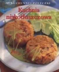 Kuchnia niskotłuszczowa. Z kuchennej półeczki - okładka książki
