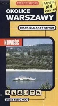 Okolice Warszawy. Mapa dla aktywnych (1:200 000) - okładka książki