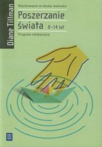 Wychowanie w duchu wartości. Poszerzanie świata (8-14 lat) - okładka książki
