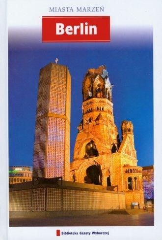 Berlin. Seria: Miasta marzeń - okładka książki