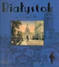 Białystok. Urok starych klisz - okładka książki