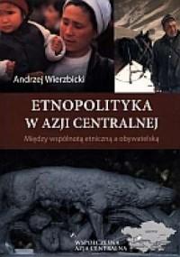 Etnopolityka w Azji Centralnej - okładka książki