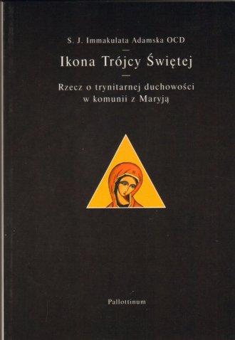 Ikona Trójcy Świętej. Rzecz o trynitarnej - okładka książki