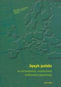 Język polski w europejskiej przestrzeni kulturowo-językowej - okładka książki