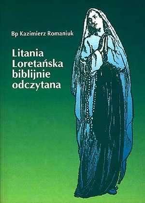 Litania Loretańska biblijnie odczytana - okładka książki