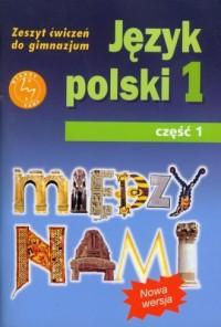 Między nami. Klasa 1. Gimnazjum. Ćwiczenia cz. 1 - okładka podręcznika