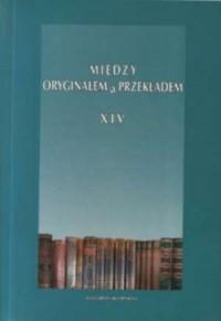 Między oryginałem a przekładem XIV. Wzniosłość i styl wysoki w przekładzie - okładka książki