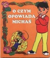O czym opowiada Michaś - okładka książki