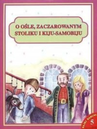 O ośle, zaczarowanym stoliku i kiju-samobiju cz. 5 - okładka książki