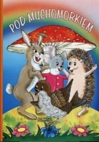 Pod muchomorkiem - okładka książki