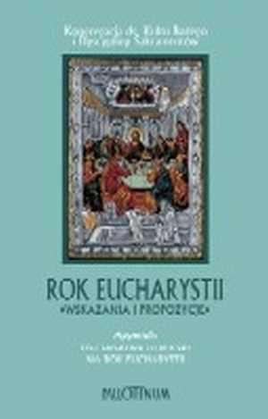 Rok Eucharystii. Wskazania i propozycje - okładka książki