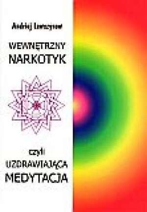 Wewnętrzny narkotyk czyli uzdrawiająca - okładka książki