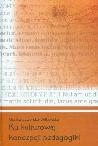 Ku kulturowej koncepcji pedagogiki - okładka książki