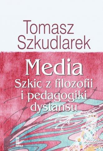 Media. Szkic z filozofii i pedagogiki - okładka książki